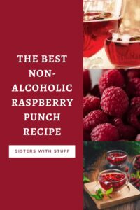 The Best Non-Alcoholic Raspberry Punch Recipe