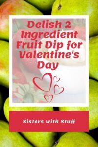 2 Ingredient Fruit Dip for Valentine's Day