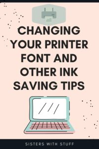 Changing your printer font and other ink saving tips