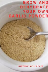 Grow and Dehydrate your own garlic powder