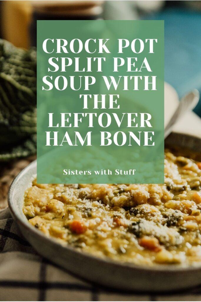 Crock Pot Split Pea Soup With The Leftover Ham Bone