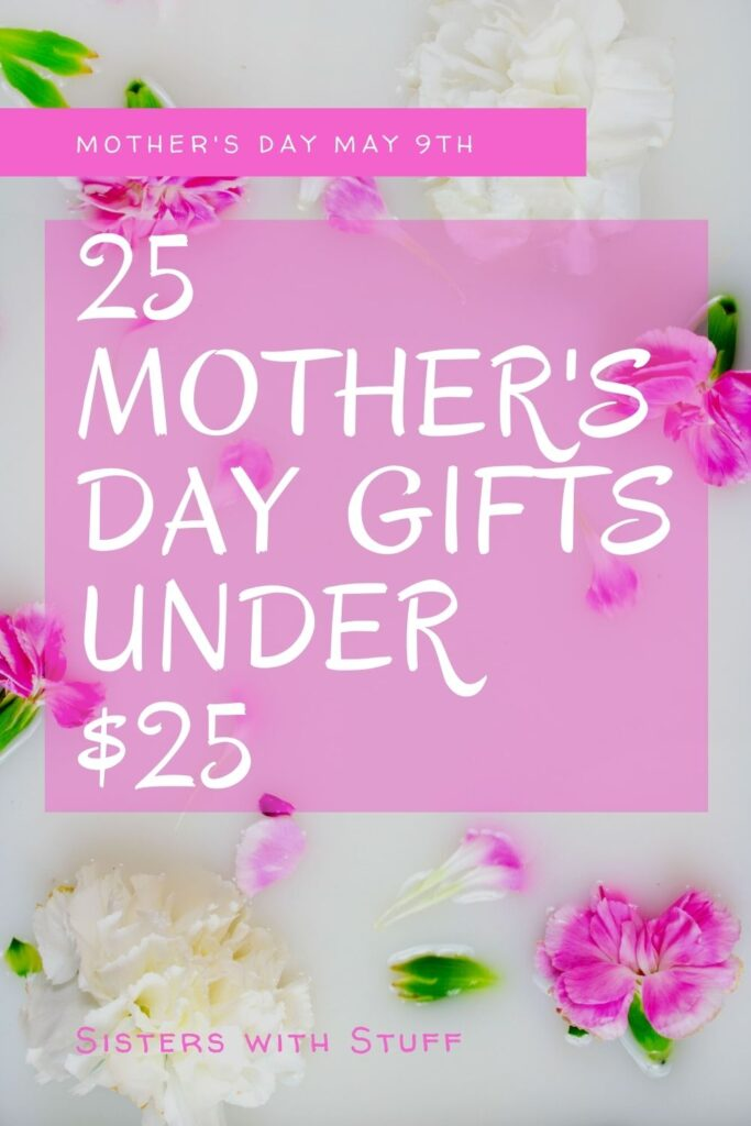 25 Mother's Day Gifts Under $25
